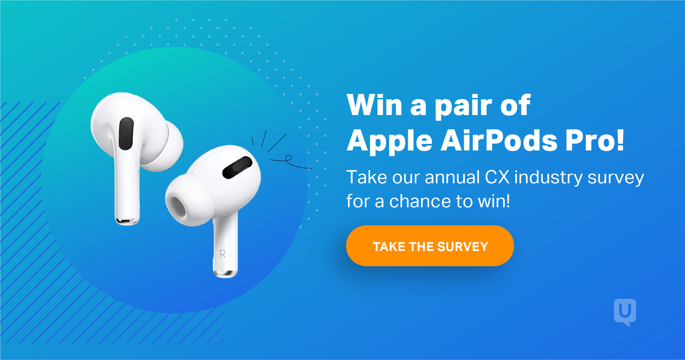 Join the conversation! Take our annual CX Industry Survey for a chance to win a pair of Apple AirPods Pro!