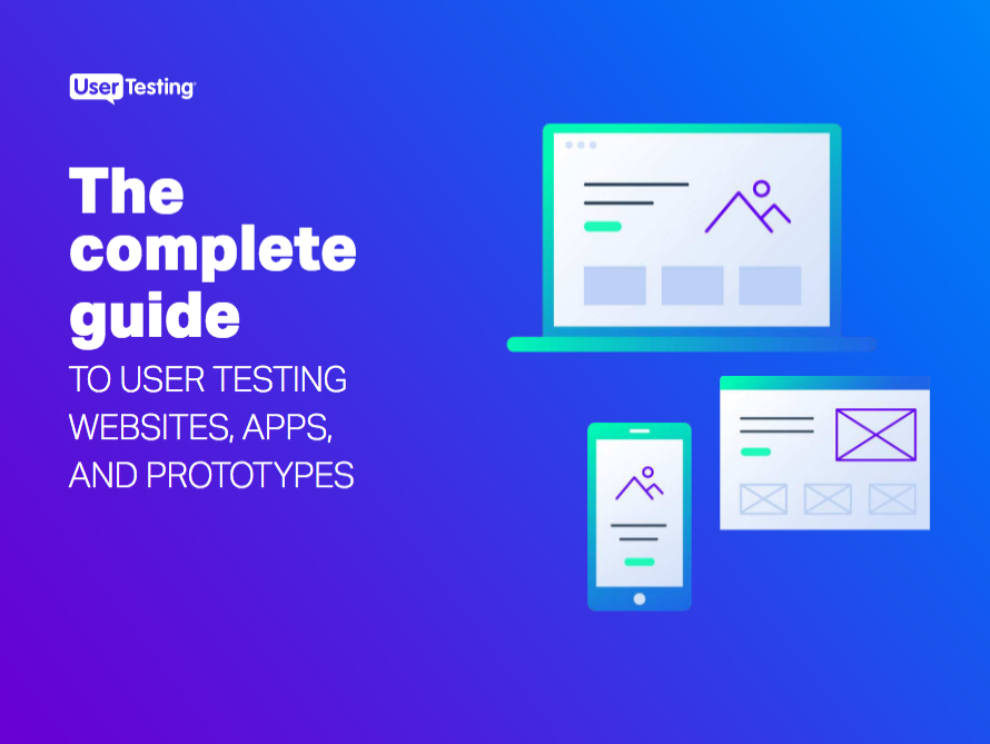 The complete guide to user testing your websites, apps, and prototypes