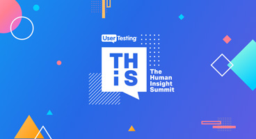 UserTesting's Annual Customer Conference, The Human Insight Summit (THiS)