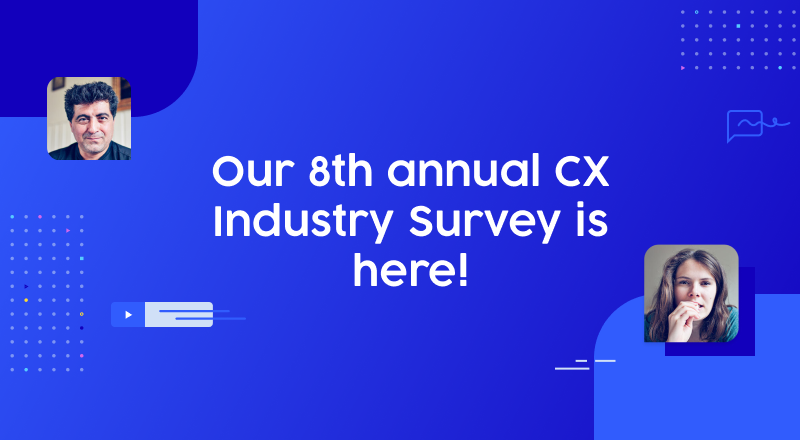 Our 8th annual CX Industry Survey is here!