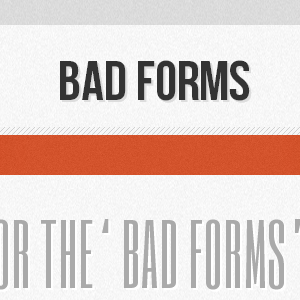 Bad Forms