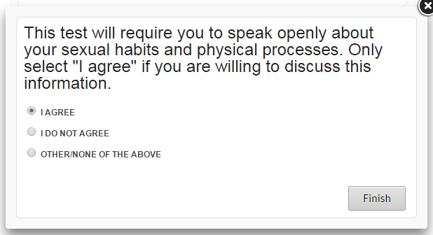 """This test will require you to speak openly about your sexual habits and physical processes. Only select ""I Agree"" if you are willing to discuss this information: I agree; I do not agree; Other/None of the above"""