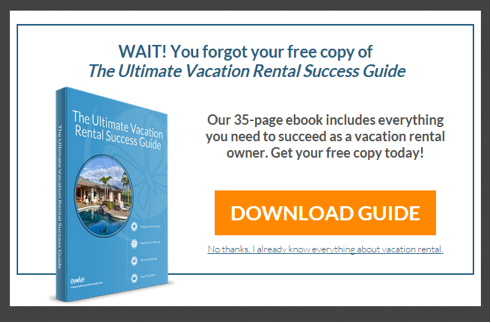 """Wait! You forgot your free copy of The Ultimate Vacation Rental Success Guide"""