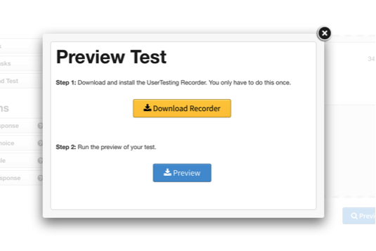 "Dialog box saying, ""Preview Test. Step 1. Download and install the UserTesting Recorder. You only have to do this once. Step 2. Run the preview of your test."""